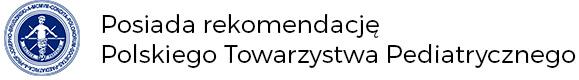 Posiada Rekomendacje Polskiego Towarzystwa Pediatrycznego